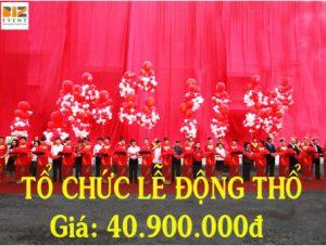 TỔ CHỨC SỰ KIỆN ĐỘNG THỔ GÓI CAO CẤP VỚI 40,900,000 ĐỒNG